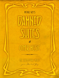 Damned Suites and Other Music – Book 6 (2013)