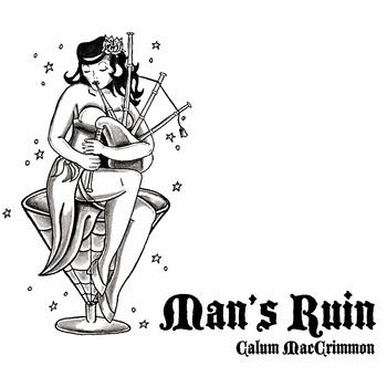 Man's Ruin - Calum MacCrimmon's New Record