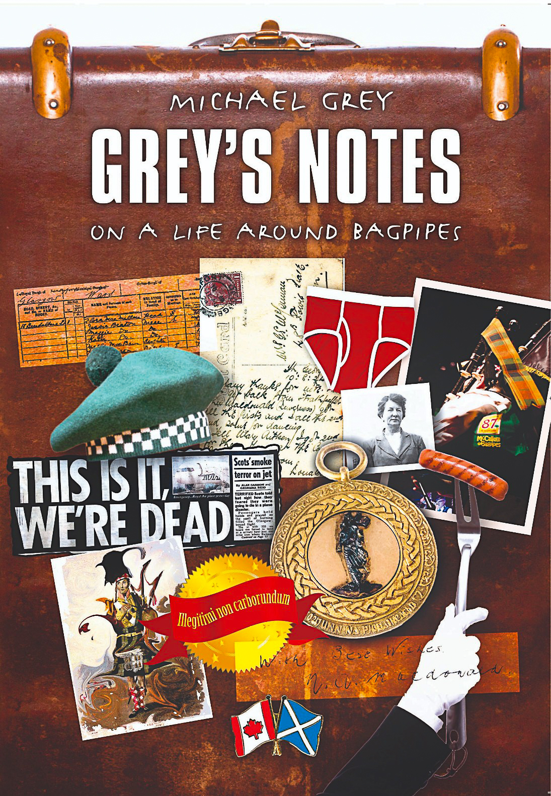 GREY'S NOTES ON A LIFE AROUND BAGPIPES